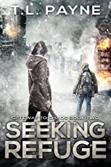 Seeking Refuge: A Post Apocalyptic EMP Survival Thriller (Gateway to Chaos Book Two) Kindle Edition