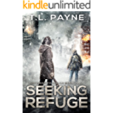 Seeking Refuge: A Post Apocalyptic EMP Survival Thriller (Gateway to Chaos Book 2)