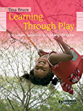 Learning Through Play, 2nd Edition  For Babies, Toddlers and Young Children (Introduction to Child Care)