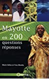Mayotte en 200 questions-réponses