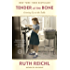 Tender at the Bone: Growing Up at the Table (Random House Reader's Circle)