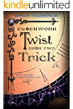 Clockwork Twist : Trick