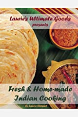 Fresh and Home-made Indian Cooking (Laurie's Ultimate Goods presents Book 2) Kindle Edition