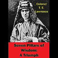 Seven Pillars of Wisdom: A Triumph. [Illustrated Edition]