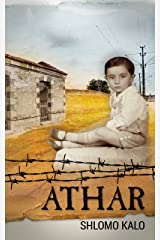 ATHAR - A Holocaust Memoir: In a concentration camp for Jewish criminals, the youngest inmate tells the camp's story. (World War 2) Kindle Edition