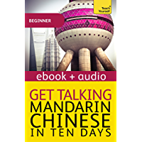Get Talking Mandarin Chinese in Ten Days: Enhanced Edition (Teach Yourself Audio eBooks)