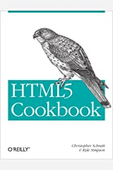 HTML5 Cookbook: Solutions & Examples for HTML5 Developers (Cookbooks (O'Reilly)) Kindle Edition