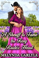 A Sheriff to Tame the Fiery Bride's Heart: A Historical Western Romance Novel Kindle Edition