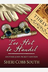 Too Hot to Handel (Another John Pickett Mystery) Kindle Edition