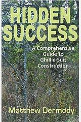 Hidden Success: A Comprehensive Guide to Ghillie Suit Construction Kindle Edition