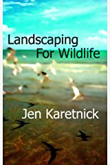 Landscaping for Wildlife Kindle Edition