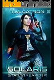Solaris: A Space Fantasy Adventure (Star Streaker Book 1)