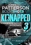 Kidnapped - Part 3: BookShots (Kidnapped - Jon Roscoe)