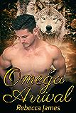 Omega Arrival (Angel Hills Pack Book 1)