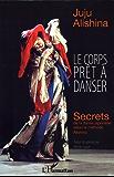 Le corps prêt à danser: Secrets de la danse japonaise selon la méthode Alishina