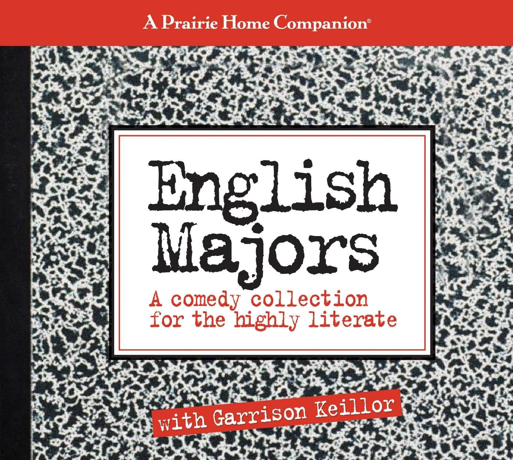 English Majors: A Comedy Collection for the Highly Literate (Prairie Home  Companion (Audio)): Garrison Keillor: 9781598875881: Amazon.com: Books