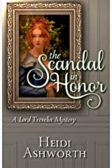 The Scandal in Honor: A Lord Trevelin Mystery (The Lord Trevelin Mysteries Book 2)