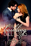 Building Billions - Part 1: Steamy Bad Boy Billionaire Romance