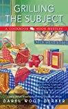 Grilling the Subject (A Cookbook Nook Mystery)