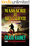 Massacre at Agua Caliente: A Western Tragedy