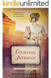 Courting Intrigue: A Sweet, Regency Romance (The Bequest Series Book 2)