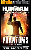 Phantoms: A thrill-a-minute Adam Cain space opera adventure (The Human Chronicles Saga Book 27)