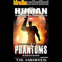 Phantoms: The next thrill-a-minute Adam Cain space opera adventure (The Human Chronicles Saga Book 27)