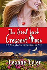 The Good Luck Crescent Moon (The Good Luck Series Book 6) Kindle Edition