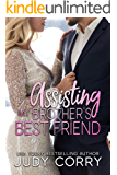 Assisting My Brother's Best Friend: Sweet Romance (A Second Chance for the Rich and Famous Book 1)