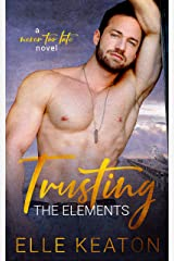 Trusting the Elements (Never Too Late Book 1) Kindle Edition