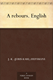 A rebours. English (English Edition)