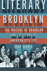 Literary Brooklyn: The Writers of Brooklyn and the Story of American City Life Kindle Edition