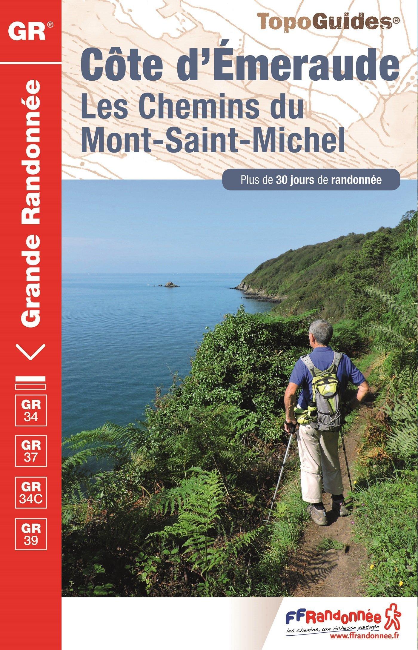 Côte d'Emeraude : Les chemins du Mont-Saint-Michel Broché – 9 juin 2016 FFRandonnée 2751408494 France Gazetteers & Maps)