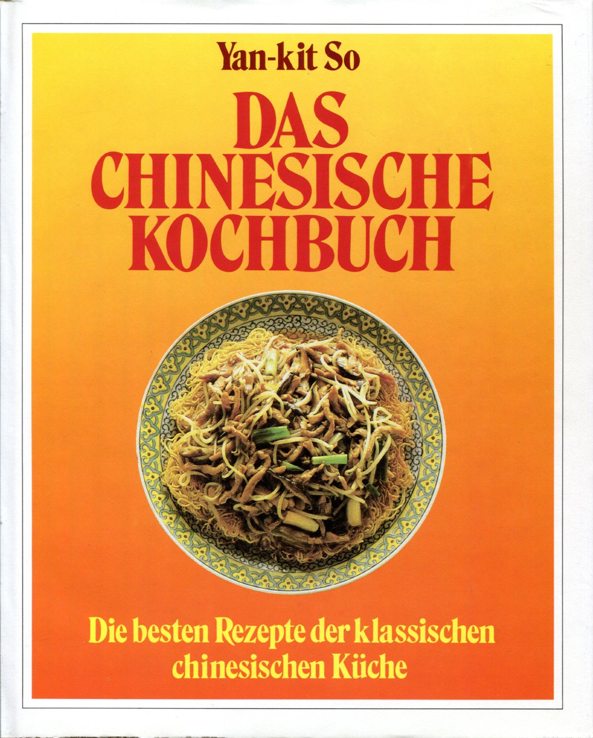 Das Chinesische Kochbuch: Amazon.de: Yan-kit So: Bücher