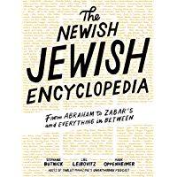 The Newish Jewish Encyclopedia: From Abraham to Zabar's and Everything in Between (English Edition)
