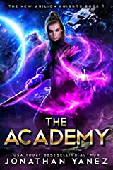 The Academy: A Gateway to the Galaxy Series (The New Arilion Knights Book 1) Kindle Edition