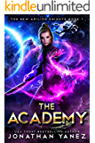 The Academy: A Gateway to the Galaxy Series (The New Arilion Knights Book 1)