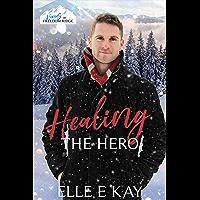 Healing the Hero (The Heroes of Freedom Ridge Book 3)