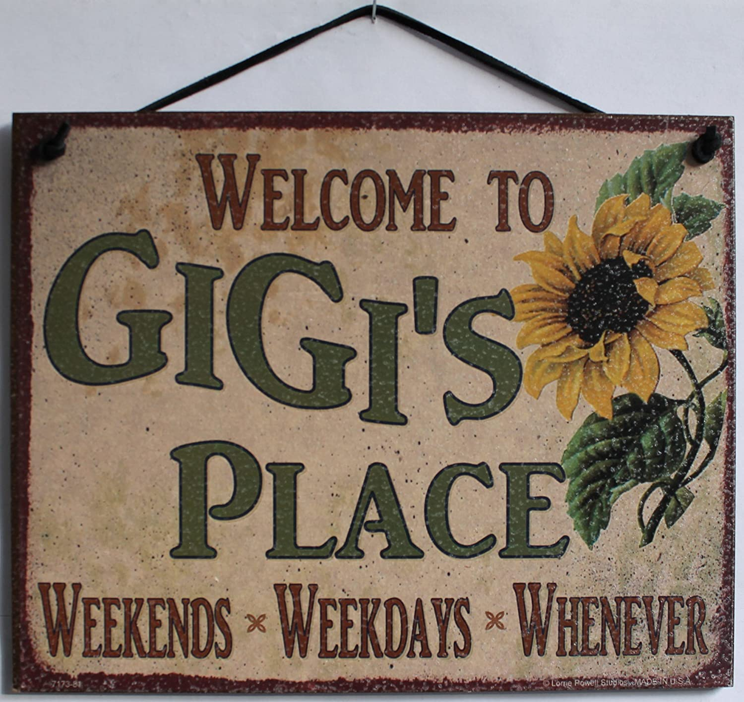 Sign with Sunflower Saying 'Welcome To GiGi's Place WEEKENDS, WEEKDAYS, WHENEVER' Decorative Fun Universal Household Signs from Egbert's Treasures WHENEVER Decorative Fun Universal Household Signs from Egbert' s Treasures 7173-81