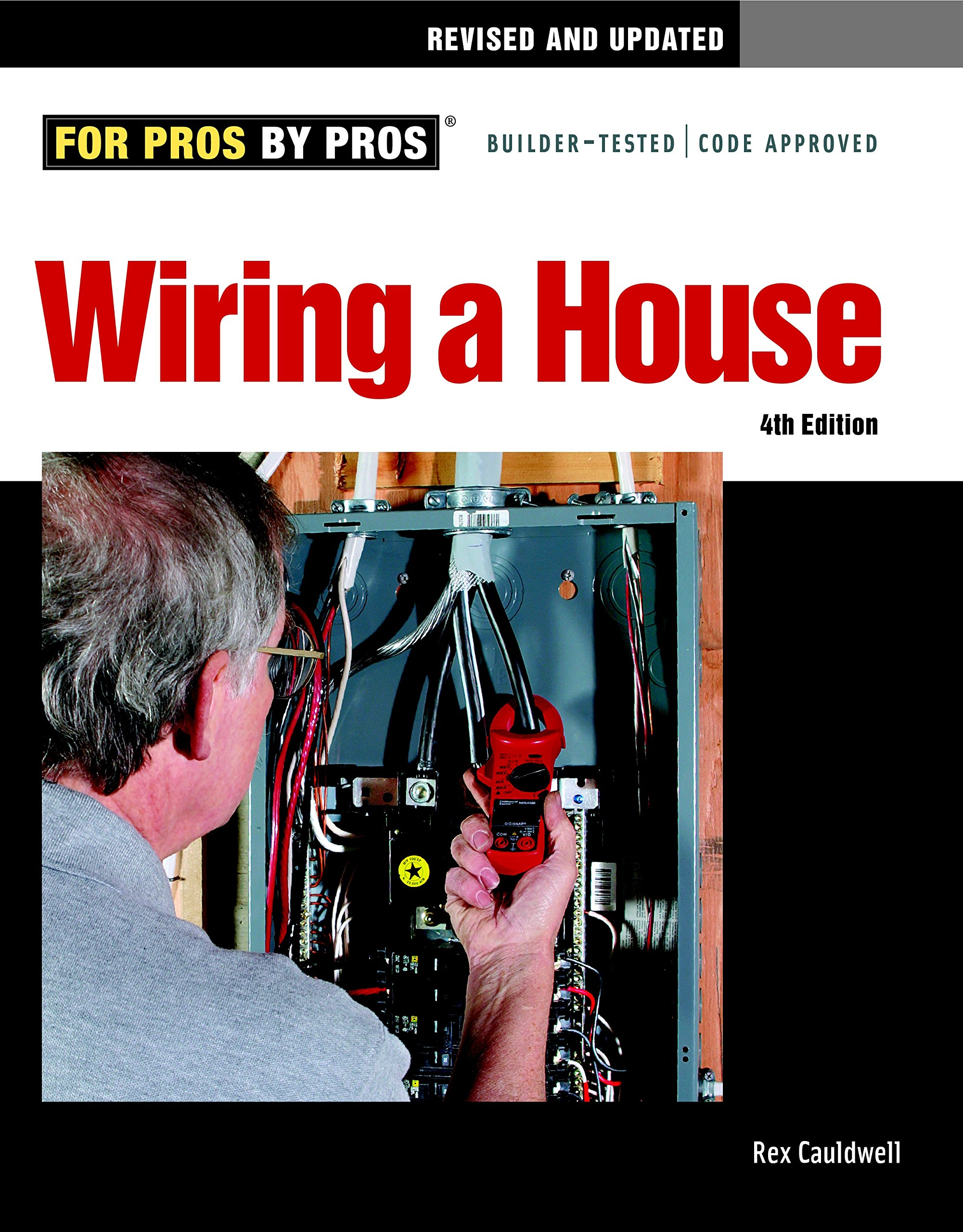 Wiring A House 4th Edition For Pros By Rex Cauldwell Mounting And New Subpanel Old Electrical Update 9781600852619 Books