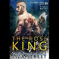 The Rose King: A Rock Creek Clan Prequel (Fierce Mates: Rock Creek Clan Book 0) (English Edition)