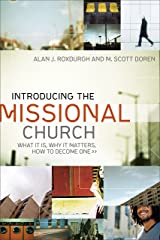 Introducing the Missional Church (Allelon Missional Series): What It Is, Why It Matters, How to Become One Kindle Edition