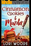 Cinnamon Cookies & Murder: A Sweet Treats Cozy Mystery Book 11