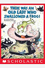 There Was an Old Lady Who Swallowed a Frog! Kindle Edition