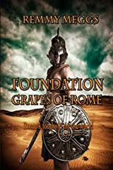 Foundation: Grapes of Rome Book 2 Kindle Edition