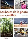 Les bases de la photo avec un reflex