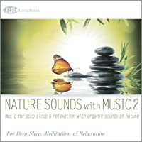 Nature Sounds with Music 2: Music for Deep Sleep & Relaxation with Organic Sounds of Nature (Ocean Waves, Forest Sounds…