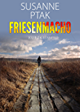 Friesenmacho. Ostfrieslandkrimi
