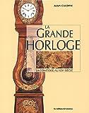 La grande horloge : la comtoise au XIXe siècle
