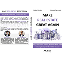 Make Real Estate Great Again: Proptech, Real Estech, Construction Tech (English Edition)